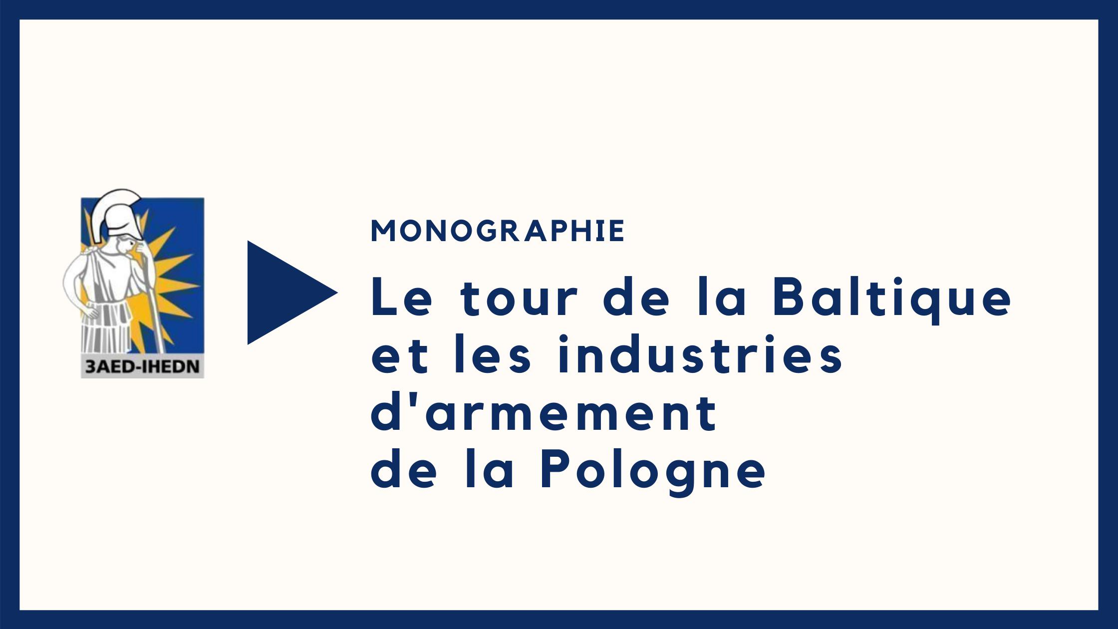 Monographie | Le tour de la Baltique et les industries d'armement  de la Pologne