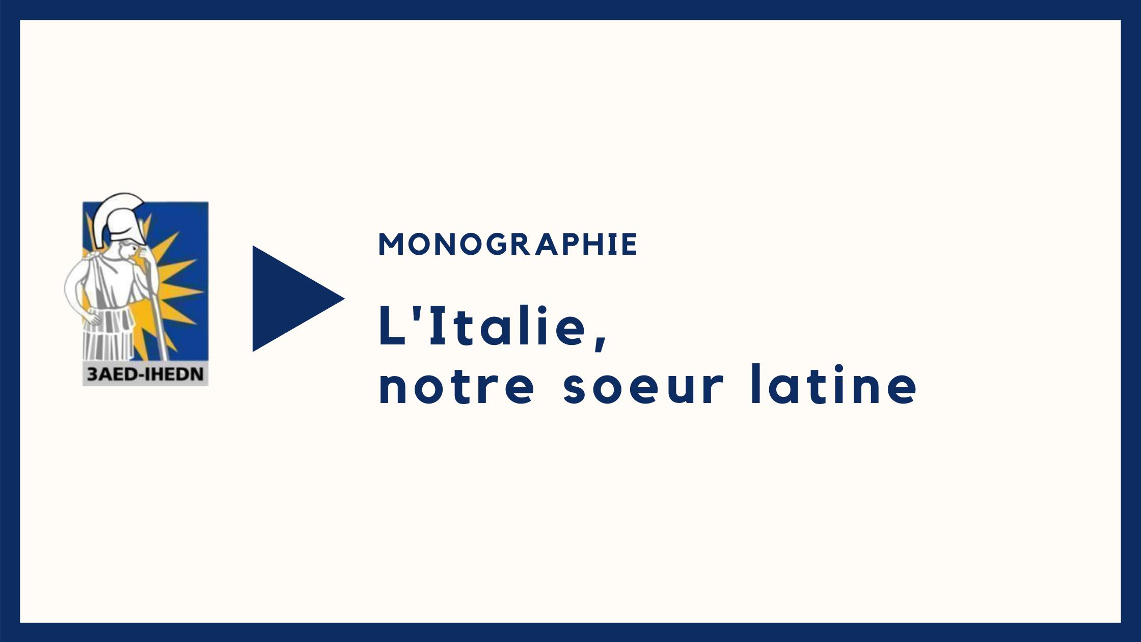 Monographie   L'Italie, notre soeur latine
