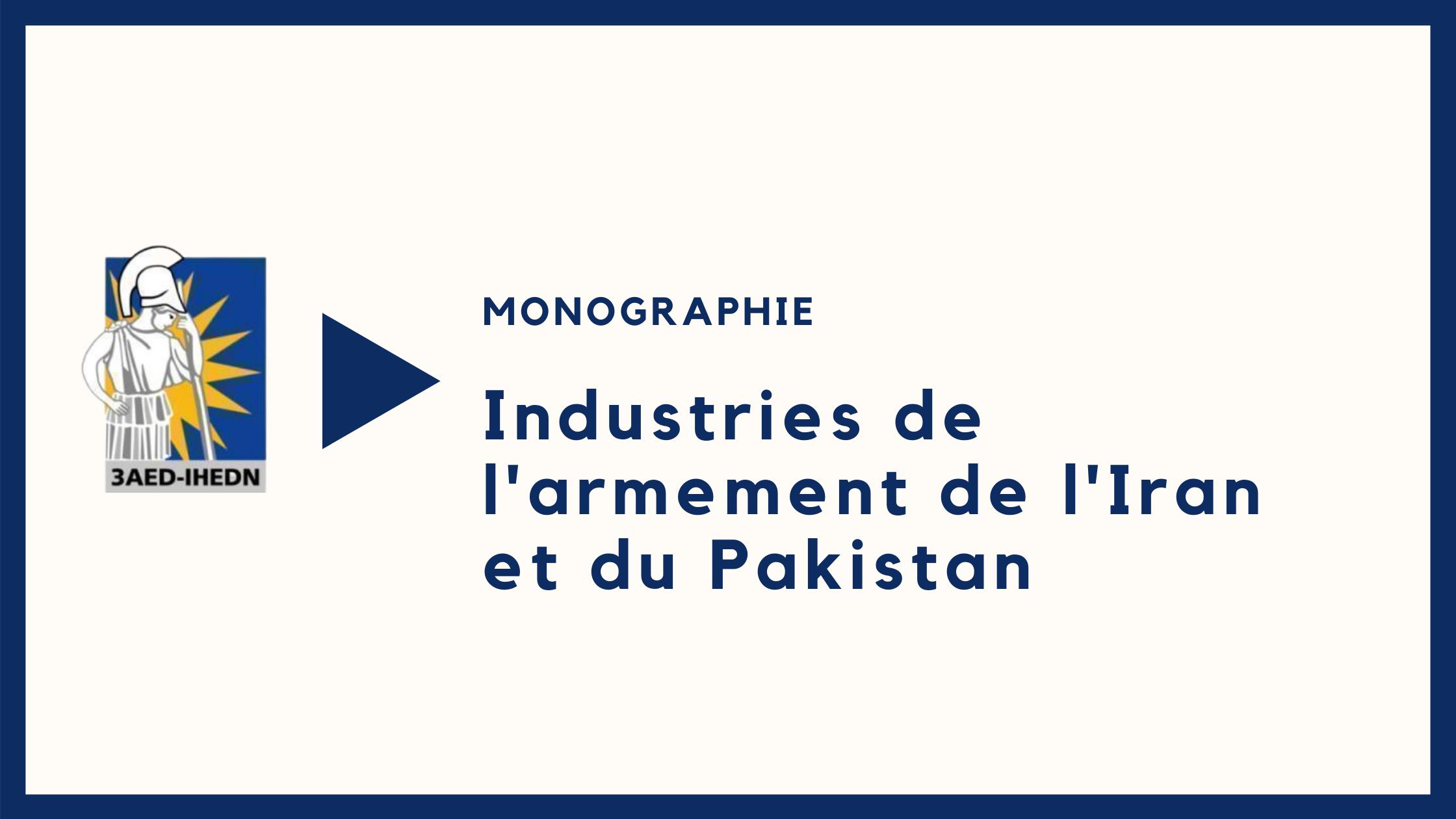 Monographie |Industries de l'armement de l'Iran et du Pakistan