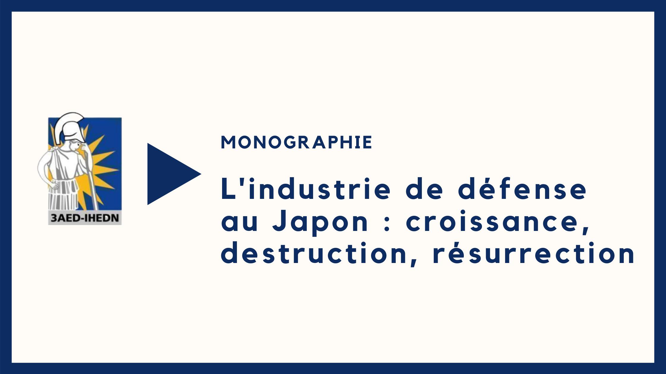 Monographie |L'industrie de défense au Japon : croissance, destruction, résurrection