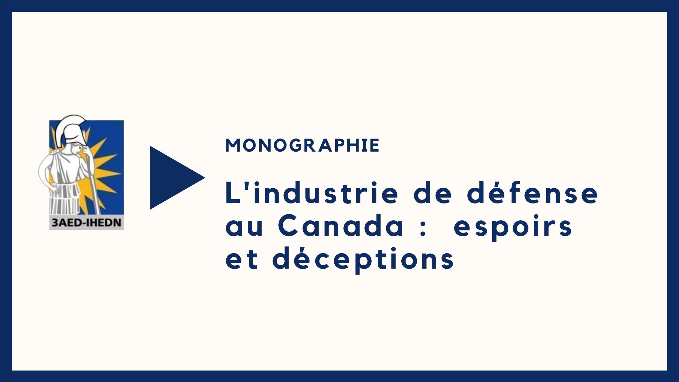 Monographie  L'industrie de défense  au Canada :  espoirs et déceptions