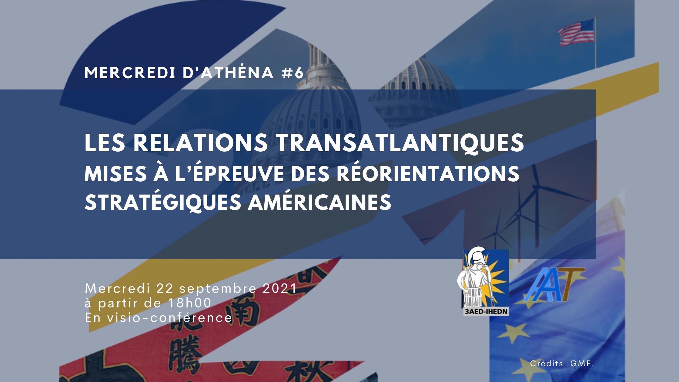 Mercredi d'Athéna #6 |Les relations transatlantiques mises à l'épreuve des réorientations stratégiques américaines
